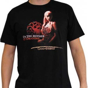 "T-Shirt Daenerys Targaryen : ""Mother Of Dragons"""