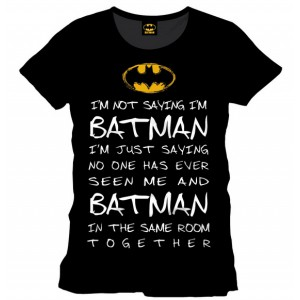 T-shirt I'm not saying Batman